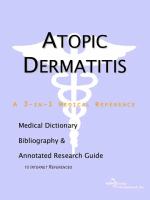 Atopic Dermatitis - A Medical Dictionary, Bibliography, and Annotated Research Guide to Internet References (Paperback)