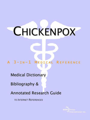 Chickenpox - A Medical Dictionary, Bibliography, and Annotated Research Guide to Internet References (Paperback)