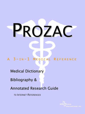 Prozac - A Medical Dictionary, Bibliography, and Annotated Research Guide to Internet References (Paperback)