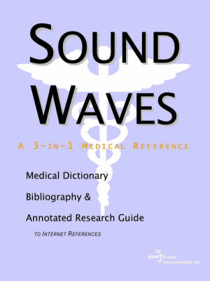 Sound Waves - A Medical Dictionary, Bibliography, and Annotated Research Guide to Internet References (Paperback)
