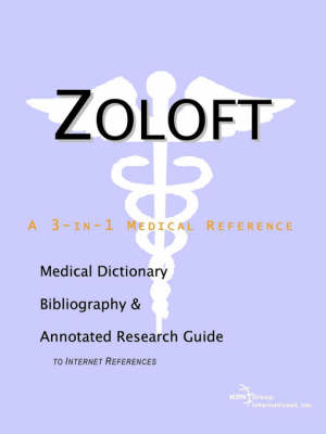 Zoloft - A Medical Dictionary, Bibliography, and Annotated Research Guide to Internet References (Paperback)