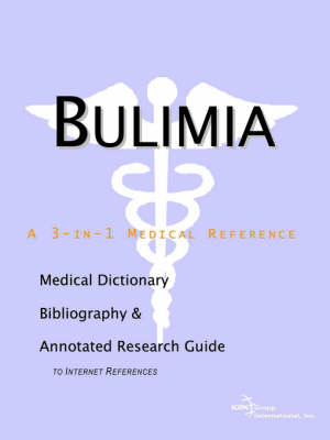 Bulimia - A Medical Dictionary, Bibliography, and Annotated Research Guide to Internet References (Paperback)