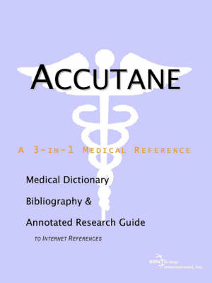 Accutane - A Medical Dictionary, Bibliography, and Annotated Research Guide to Internet References (Paperback)
