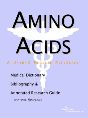 Amino Acids - A Medical Dictionary, Bibliography, and Annotated Research Guide to Internet References (Paperback)