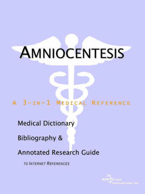 Amniocentesis - A Medical Dictionary, Bibliography, and Annotated Research Guide to Internet References (Paperback)