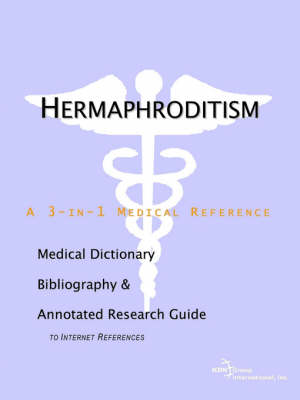 Hermaphroditism - A Medical Dictionary, Bibliography, and Annotated Research Guide to Internet References (Paperback)