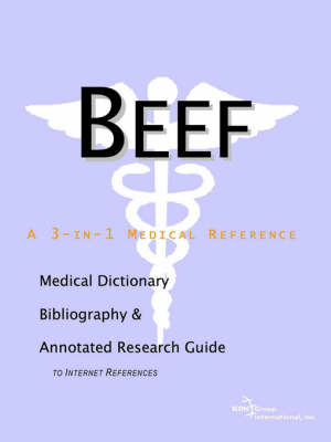 Beef - A Medical Dictionary, Bibliography, and Annotated Research Guide to Internet References (Paperback)