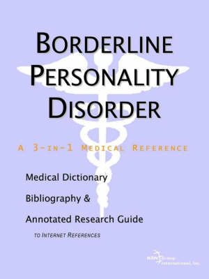 Borderline Personality Disorder - A Medical Dictionary, Bibliography, and Annotated Research Guide to Internet References (Paperback)