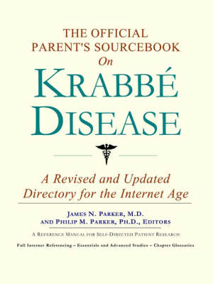 The Official Parent's Sourcebook on Krabbe Disease: A Revised and Updated Directory for the Internet Age (Paperback)
