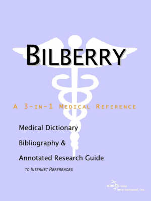 Bilberry - A Medical Dictionary, Bibliography, and Annotated Research Guide to Internet References (Paperback)
