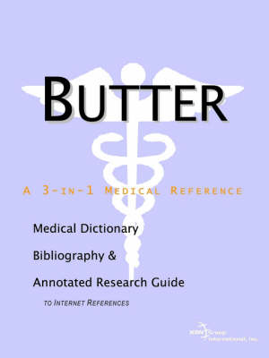 Butter - A Medical Dictionary, Bibliography, and Annotated Research Guide to Internet References (Paperback)