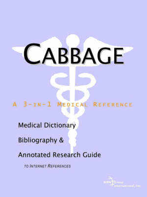 Cabbage - A Medical Dictionary, Bibliography, and Annotated Research Guide to Internet References (Paperback)