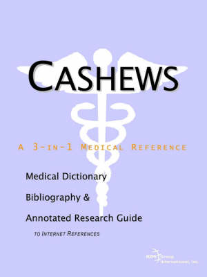 Cashews - A Medical Dictionary, Bibliography, and Annotated Research Guide to Internet References (Paperback)