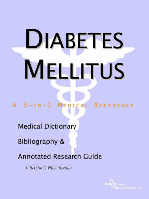 Diabetes Mellitus - A Medical Dictionary, Bibliography, and Annotated Research Guide to Internet References (Paperback)