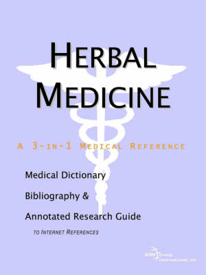 Herbal Medicine - A Medical Dictionary, Bibliography, and Annotated Research Guide to Internet References (Paperback)