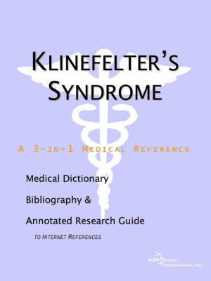 Klinefelter's Syndrome - A Medical Dictionary, Bibliography, and Annotated Research Guide to Internet References (Paperback)