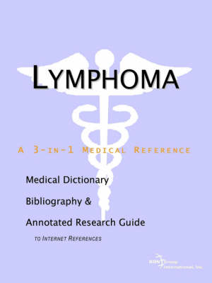 Lymphoma - A Medical Dictionary, Bibliography, and Annotated Research Guide to Internet References (Paperback)