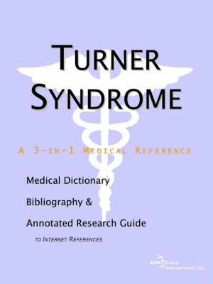 Turner Syndrome - A Medical Dictionary, Bibliography, and Annotated Research Guide to Internet References (Paperback)