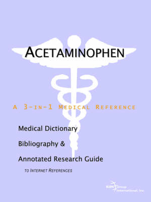 Acetaminophen - A Medical Dictionary, Bibliography, and Annotated Research Guide to Internet References (Paperback)