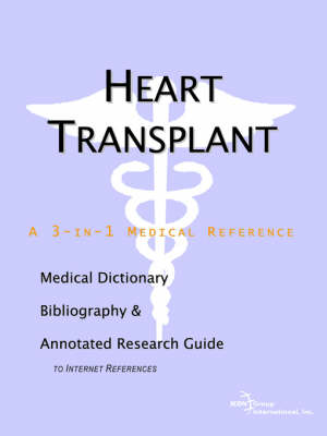 Heart Transplant - A Medical Dictionary, Bibliography, and Annotated Research Guide to Internet References (Paperback)