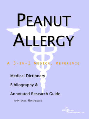 Peanut Allergy - A Medical Dictionary, Bibliography, and Annotated Research Guide to Internet References (Paperback)