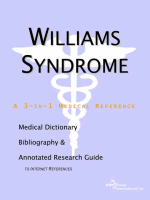 Williams Syndrome - A Medical Dictionary, Bibliography, and Annotated Research Guide to Internet References (Paperback)