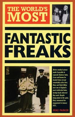 The World's Most Fantastic Freaks (Paperback)