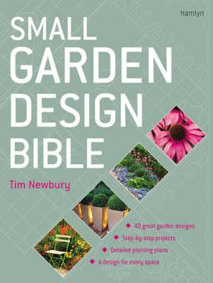 Small Garden Design Bible (Hardback)