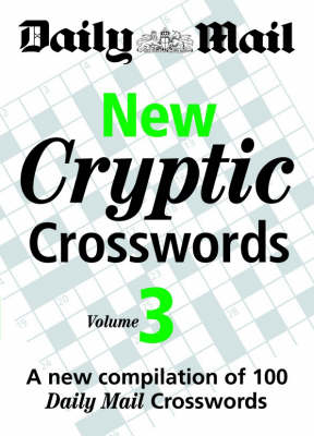 """New Cryptic Crosswords: v. 3: A New Compilation of 100 """"Daily Mail"""" Crosswords (Paperback)"""