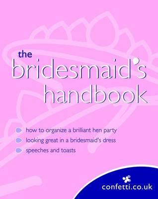 Confetti: The Bridesmaid's Handbook - Confetti (Paperback)