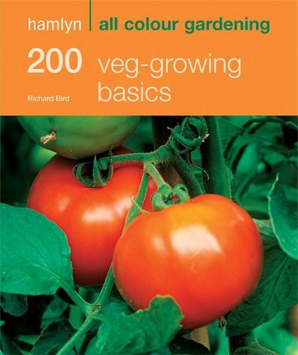 200 Veg-growing Basics: Hamlyn All Colour Gardening - Hamlyn All Colour Gardening (Paperback)