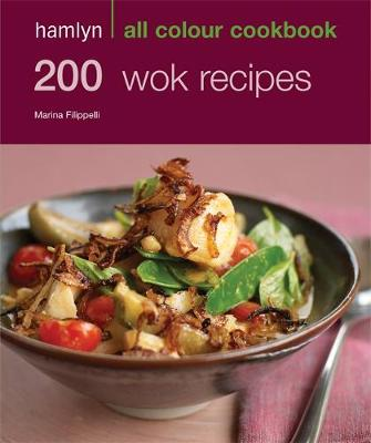 Hamlyn All Colour Cookery 200 Wok Recipes By Marina Filippelli Waterstones