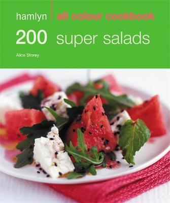 200 Super Salads - Hamlyn All Colour Cookbook (Paperback)