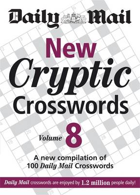 """The Daily Mail: New Cryptic Crosswords 8: v. 8: A New Compilation of 100 """"Daily Mail"""" Crosswords - The Daily Mail Puzzle Books (Paperback)"""