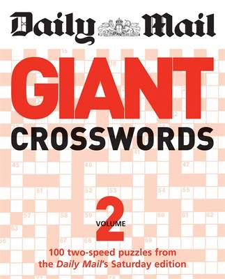 "The Daily Mail: Giant Crosswords 2: 100 Two-Speed Puzzles from the Saturday ""Mail"" - The Daily Mail Puzzle Books (Paperback)"
