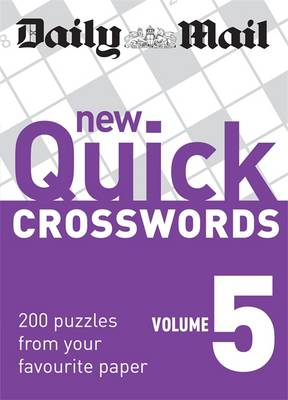 The Daily Mail: New Quick Crosswords 5: 200 Puzzles from Your Favourite Paper - The Mail Puzzle Books (Paperback)