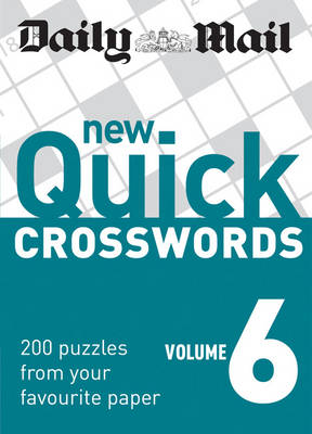 The Daily Mail: New Quick Crosswords 6: 200 Puzzles from Your Favourite Paper - The Mail Puzzle Books (Paperback)