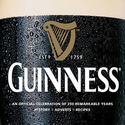 Guinness: Celebrating 250 Remarkable Years (Hardback)