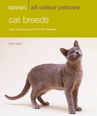 Hamlyn All Colour Petcare: Cat Breeds: Profiles of Every Cat Breed - Hamlyn All Colour Petcare (Paperback)