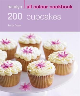 Hamlyn All Colour Cookery: 200 Cupcakes: Hamlyn All Colour Cookbook - Hamlyn All Colour Cookery (Paperback)