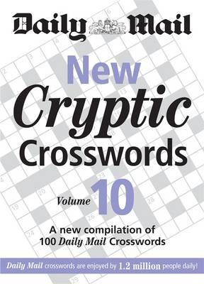 "The Daily Mail: New Cryptic Crosswords 10: A New Compilation of 100 ""Daily Mail"" Crosswords - The Mail Puzzle Books (Paperback)"