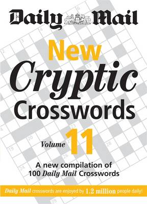 """The Daily Mail: New Cryptic Crosswords 11: A New Compilation of 100 """"Daily Mail"""" Crosswords - The Mail Puzzle Books (Paperback)"""
