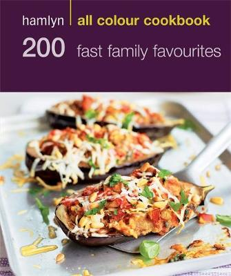 Hamlyn All Colour Cookery: 200 Fast Family Favourites: Hamlyn All Colour Cookbook - Hamlyn All Colour Cookery (Paperback)
