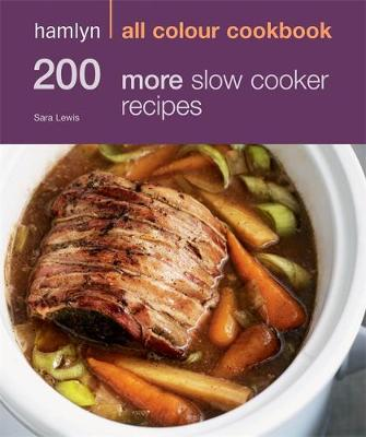 200 More Slow Cooker Recipes: Hamlyn All Colour Cookbook (Paperback)