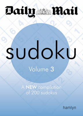 The Daily Mail: Sudoku: Volume 3: A New Compilation of 200 Sudokus - The Daily Mail Puzzle Books (Paperback)