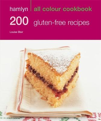 200 Gluten-Free Recipes - Hamlyn All Colour Cookbook (Paperback)