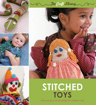 The Craft Library: Stitched Toys - The Craft Library (Paperback)