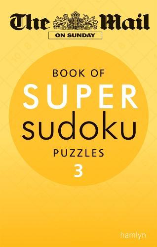 The Mail on Sunday: Super Sudoku Volume 3 - Mail on Sunday (Paperback)