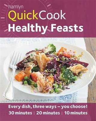 Hamlyn QuickCook: Healthy Feasts (Paperback)