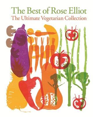 The Best of Rose Elliot: The Ultimate Vegetarian Collection (Hardback)